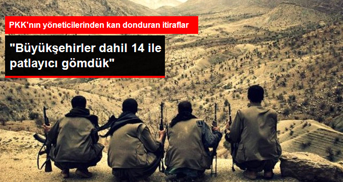 """PKK """"14 İle Patlayıcı Gömdük"""""""
