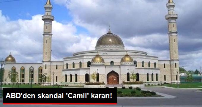 ABD'den Skandal Camii Kararı!