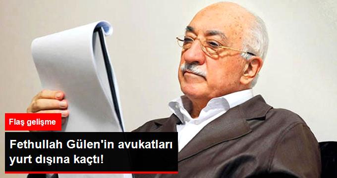 Örgüt Lideri Fethullah Gülen'in Avukatları Yurt Dışına Kaçtı