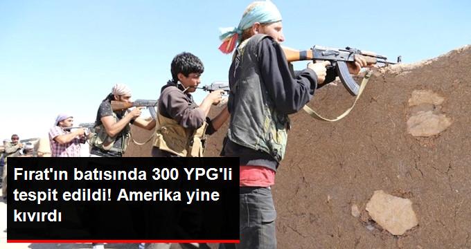 Fırat'ın Batısında 300 YPG'li Terörist Tespit Edildi