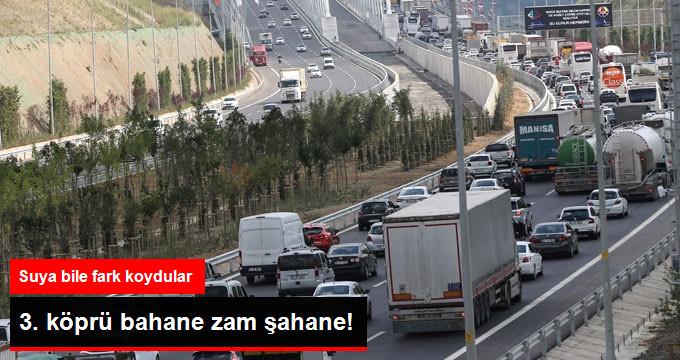 3. Köprü Bahane Zam Şahane