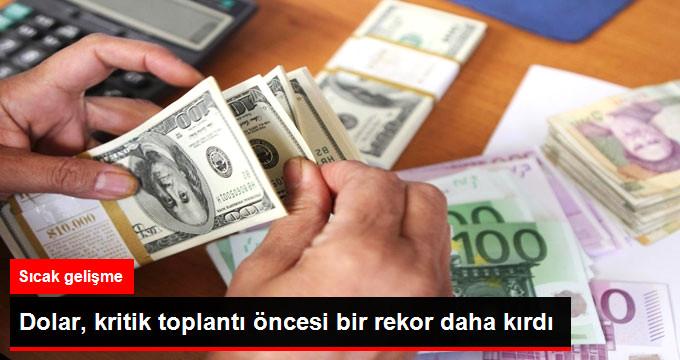 dolar-kritik-toplanti-oncesi-bir-rekor-daha-kirdi_x_8991962_3710_z11