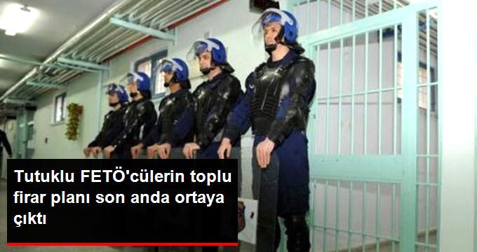 Tutuklu FETÖ'cülerin Toplu Firar Planı Ele Geçirildi