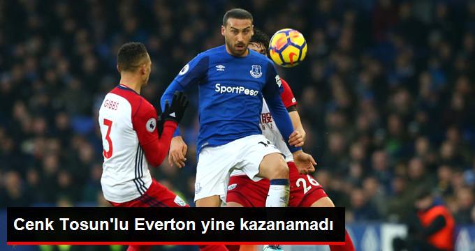 Cenk Tosun'un Forma Giydiği Everton Berabere Kaldı