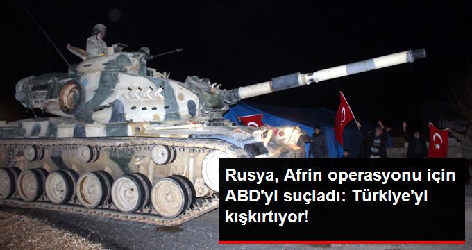 Rusya Afrin Operasyonu İçin ABD'yi Suçladı