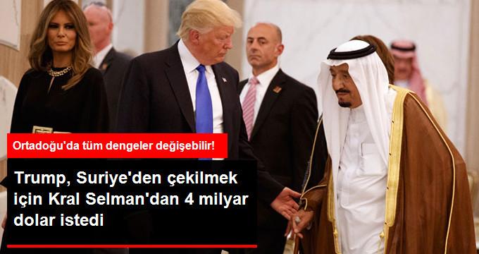 Trump Suriye'den Çekilmek İçin 4 Milyar Dolar İstedi