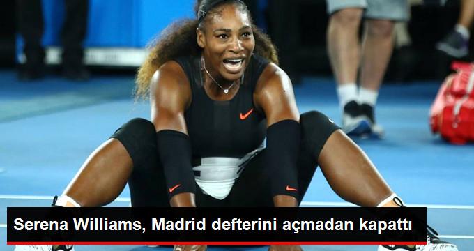 ABD'li Tenisçi Serena Williams, Madrid Açık'tan Çekildi