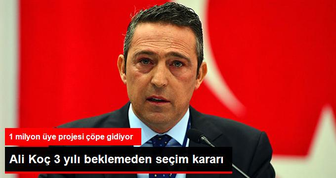 Başkan Ali Koç, 3 Yılı Beklemeden Seçime Gidecek