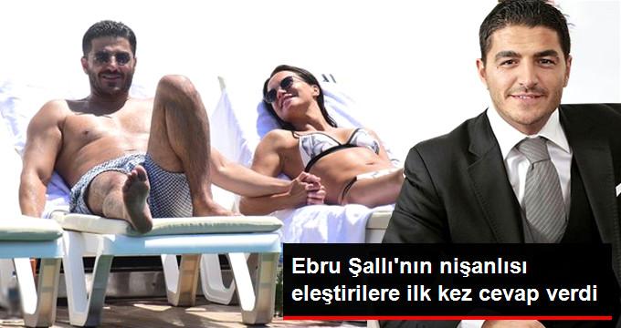 Ebru Şallı'nın Nişanlışı Uğur Akkuş İlk Kez Konuştu