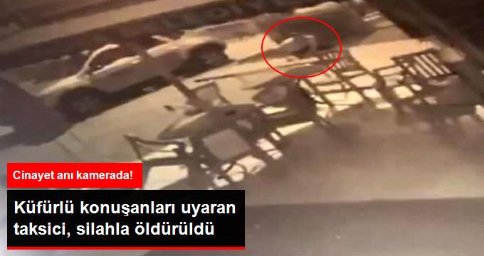 Küfürlü Konuşanları Uyaran Taksici, Silahla Öldürüldü