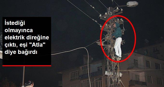 """Çocuklarını Göremediği İçin Elektrik Direğine Çıkan Eşine """"Atla"""" Dedi"""