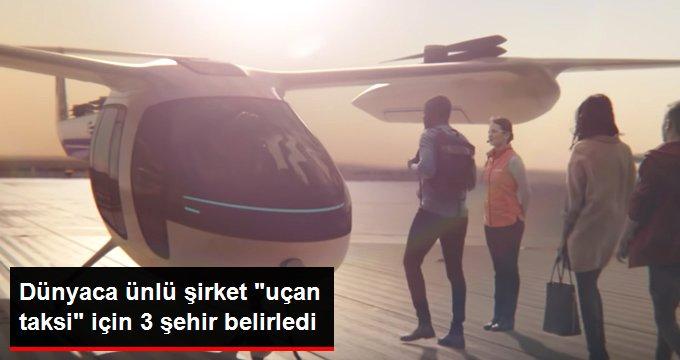 """Uber """"uçan taksi"""" Hizmeti için 3 Şehir Belirledi"""