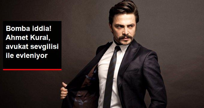 Ahmet Kural, avukat sevgilisi ile evleniyor