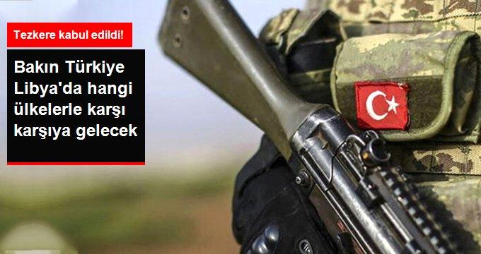 Türkiye, Libya'ya giderse hangi ülkelerle karşı karşıya gelecek?