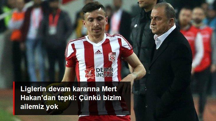 """Sivassporlu Mert Hakan'dan Tepki: """"Çünkü Bizim Ailemiz Yok"""""""