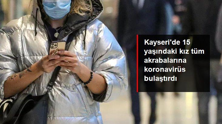İstanbul'dan Kayseri'ye Giden 15 Yaşındaki Kız, Tüm Akrabalarına Koronavirüs Bulaştırdı