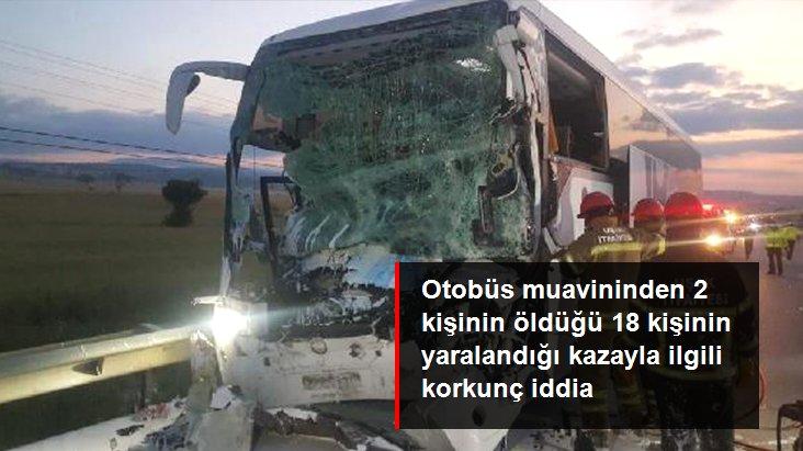 2 Kişinin Can Verdiği 18 Kişinin Yaralandığı Kaza için Korkunç İddia