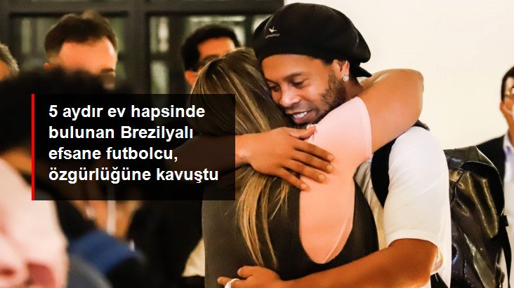 5 Ay Gözaltında Tutulan Ronaldinho Serbest Kaldı