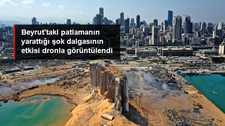 Beyrut'taki Patlamanın Yarattığı Şok Dalgasının Etkisi Dronla Görüntülendi