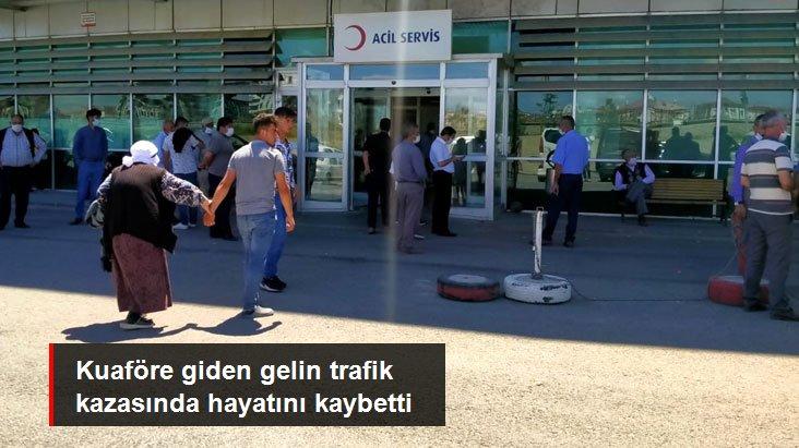 Kuaföre Giden Gelin Trafik Kazasında Hayatını Kaybetti