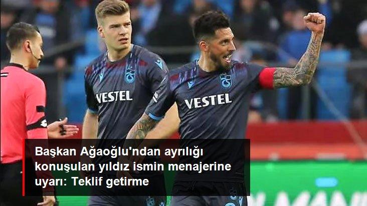 Trabzonspor Başkanı Ahmet Ağaoğlu, Alexander Sörloth'un Menajeriyle Görüştü