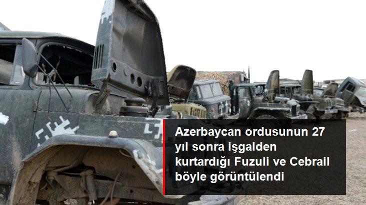 Azerbaycan Ordusunun 27 Yıl Sonra İşgalden Kurtardığı Fuzuli ve Cebrail Görüntülendi